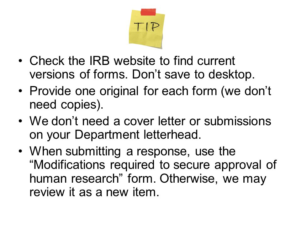 Check the IRB website to find current versions of forms