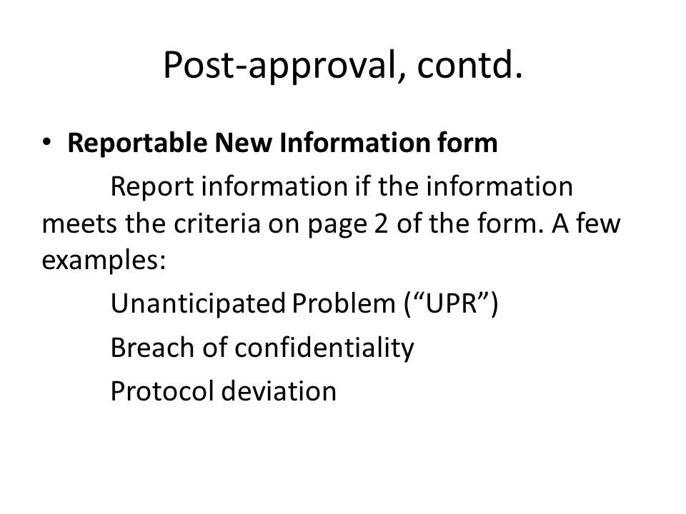 Post-approval, contd. Reportable New Information form