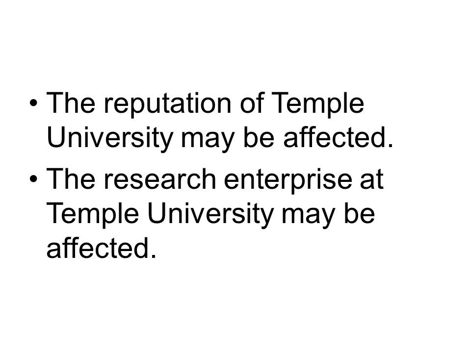 The reputation of Temple University may be affected.