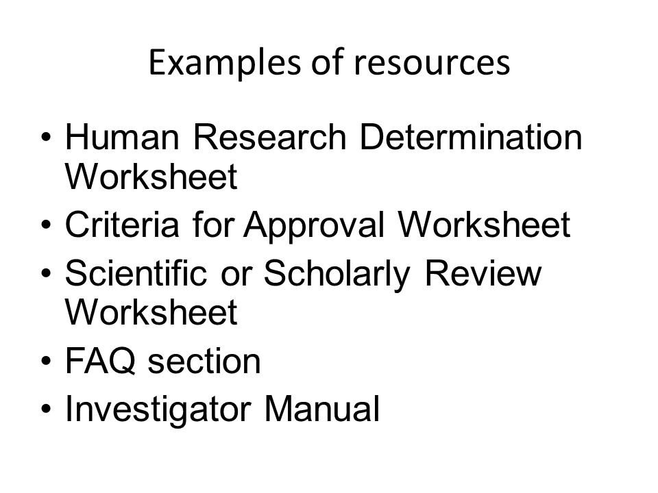 Examples of resources Human Research Determination Worksheet