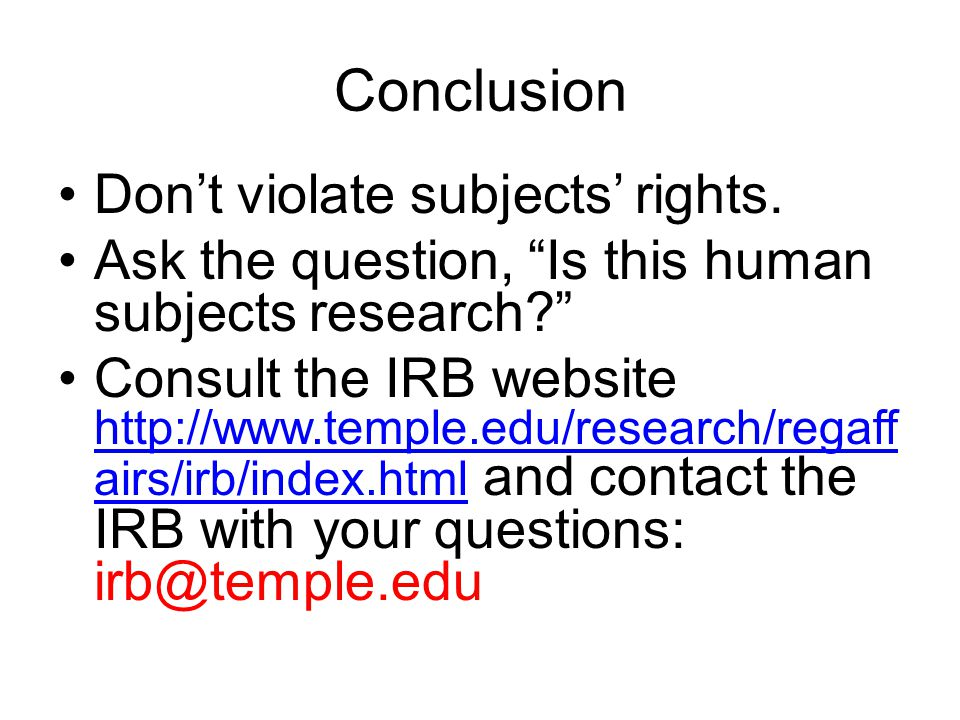 Conclusion Don't violate subjects' rights.