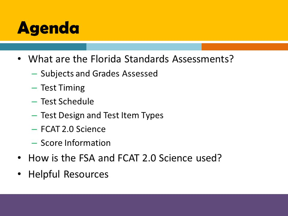 Agenda What are the Florida Standards Assessments