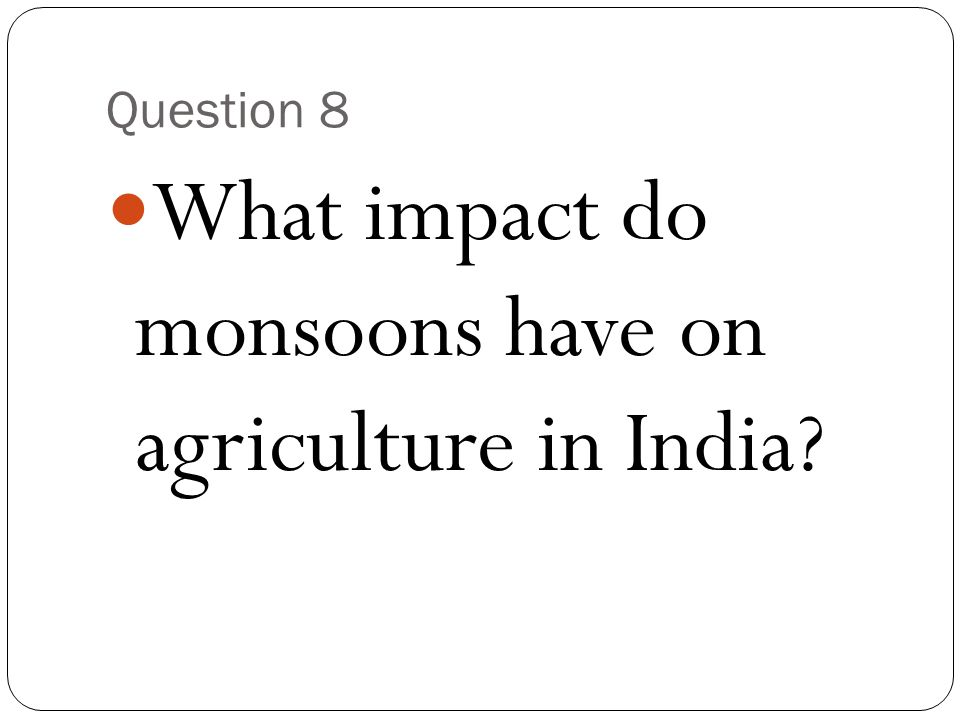 What impact do monsoons have on agriculture in India