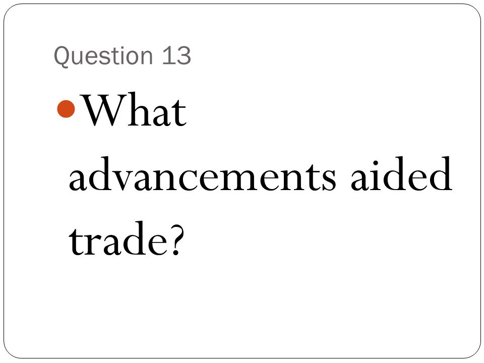 What advancements aided trade
