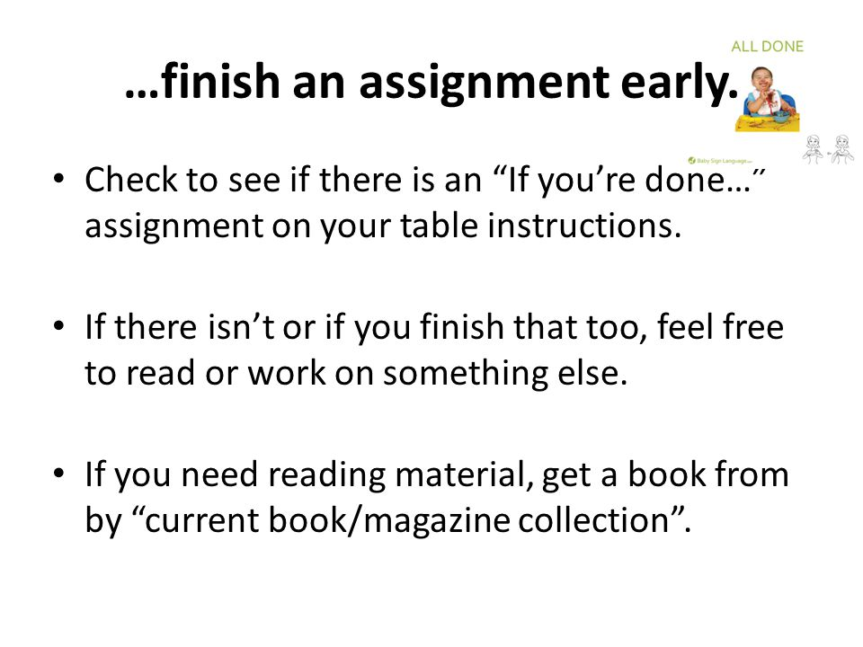 …finish an assignment early.