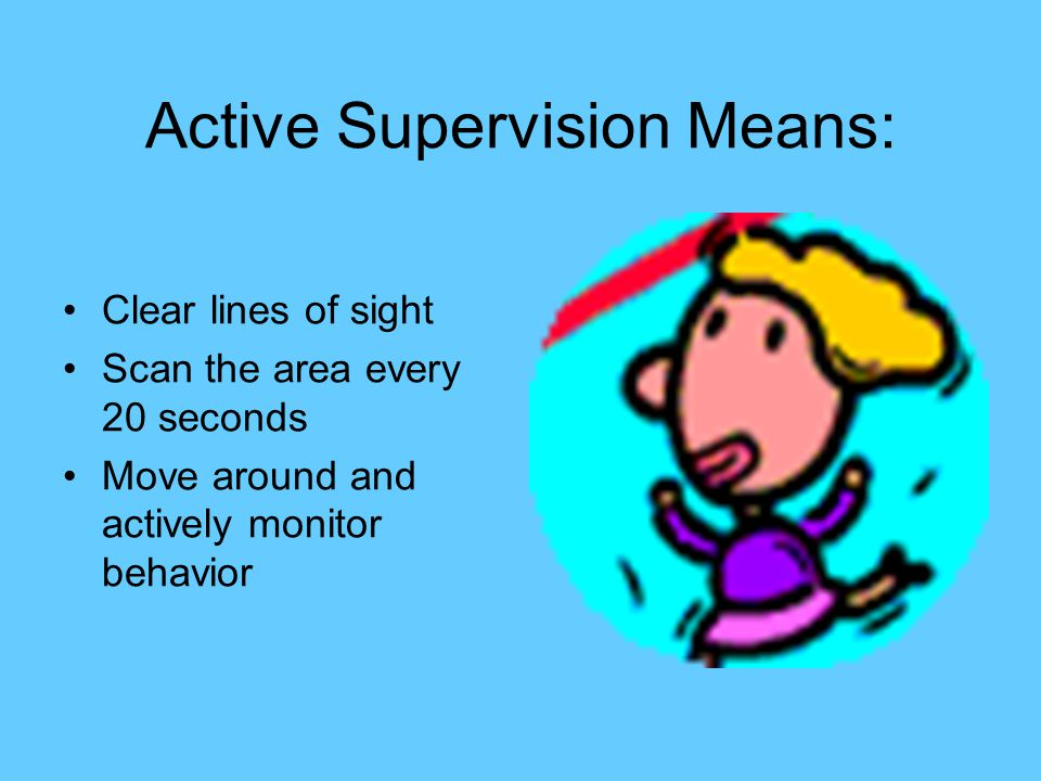 Active Supervision Means: