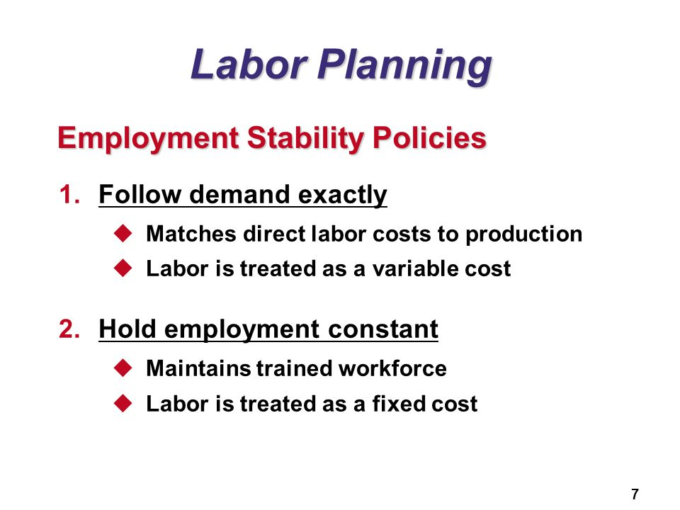 Labor Planning Employment Stability Policies Follow demand exactly