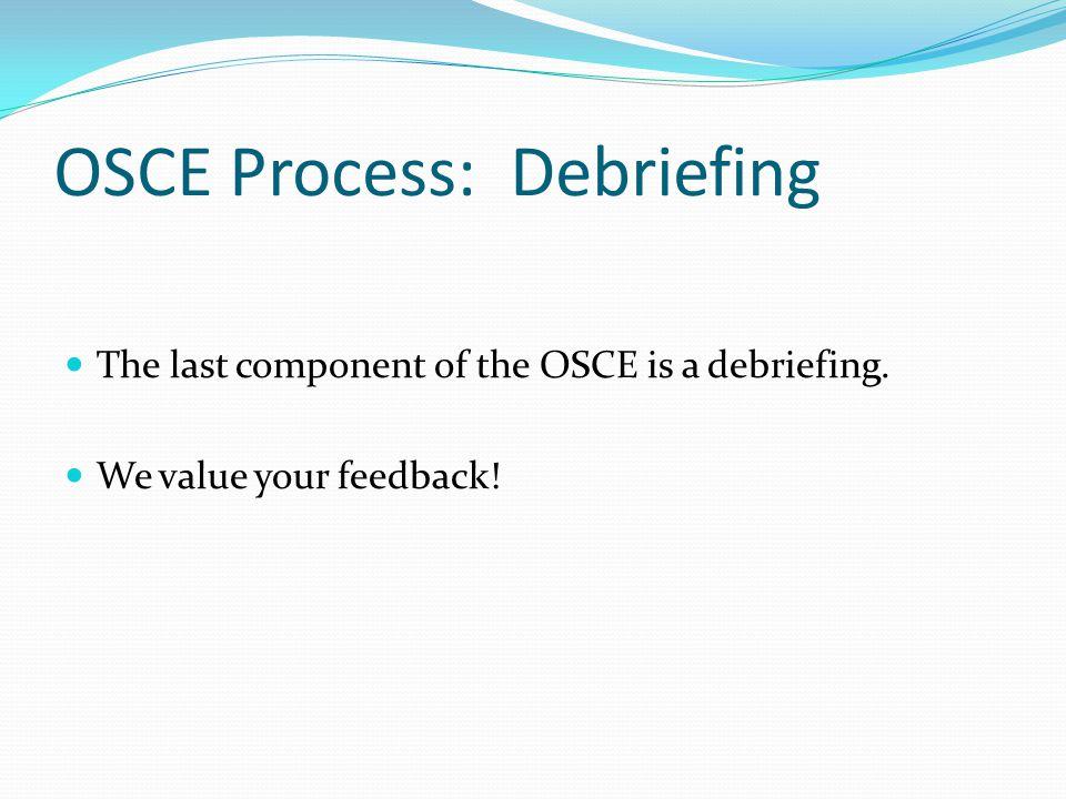 OSCE Process: Debriefing