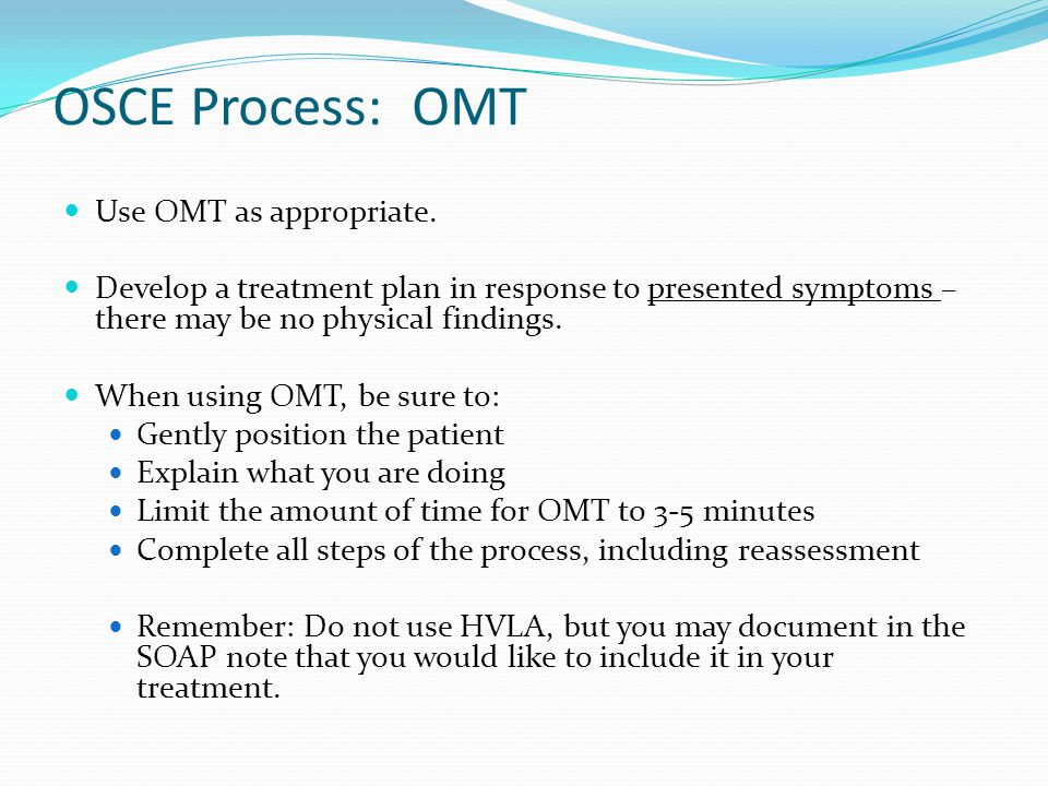 OSCE Process: OMT Use OMT as appropriate.