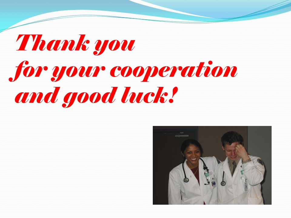 Thank you for your cooperation and good luck!