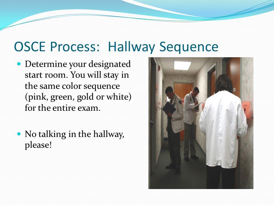 OSCE Process: Hallway Sequence