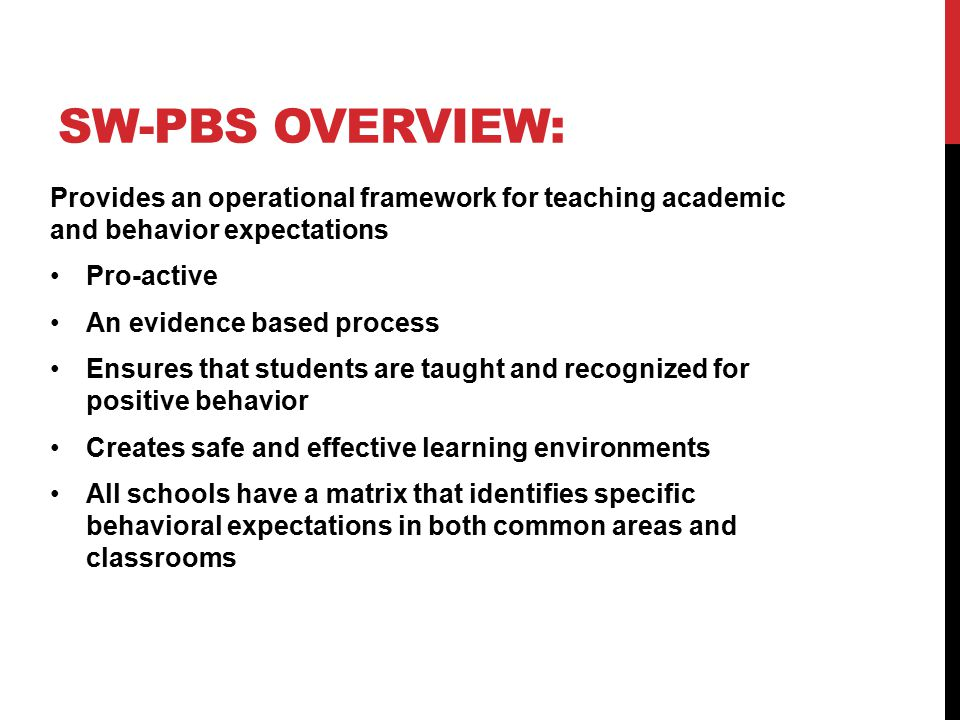 SW-PBS overview: Provides an operational framework for teaching academic and behavior expectations.