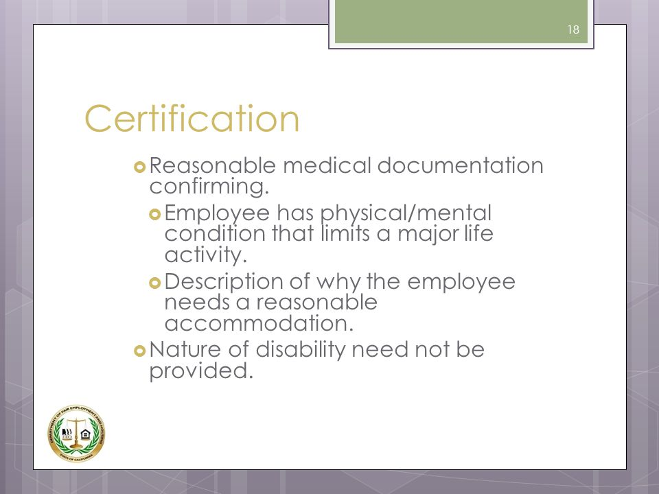 Certification Reasonable medical documentation confirming.