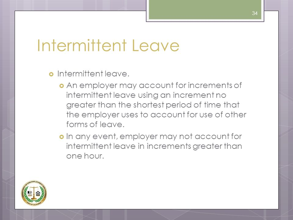 Intermittent Leave Intermittent leave.