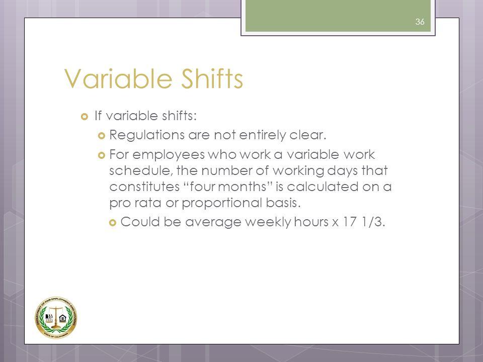Variable Shifts If variable shifts:
