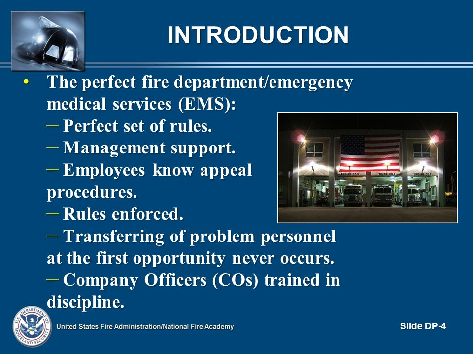 Introduction The perfect fire department/emergency medical services (EMS): Perfect set of rules. Management support.