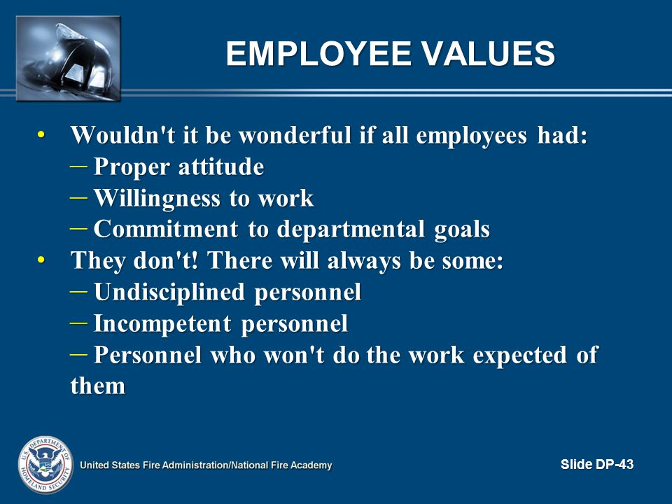 Employee Values Wouldn t it be wonderful if all employees had: