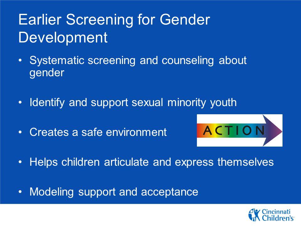 Earlier Screening for Gender Development