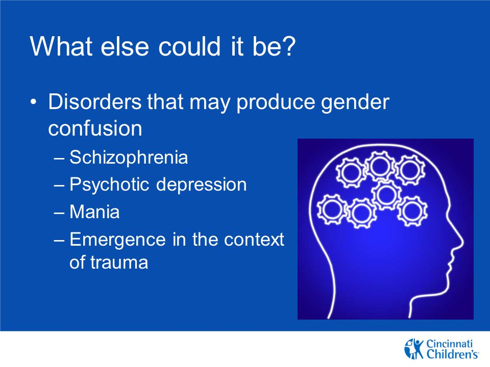 What else could it be Disorders that may produce gender confusion