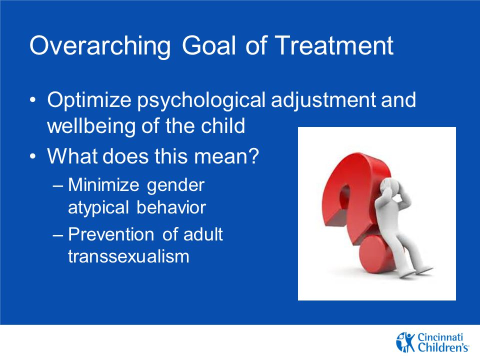 Overarching Goal of Treatment