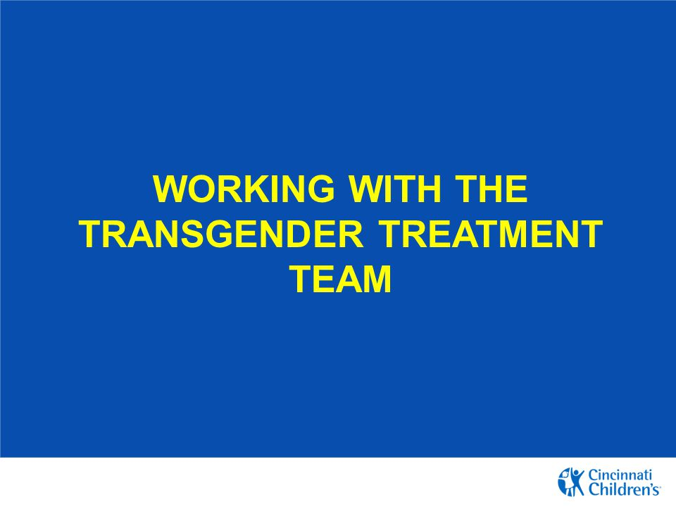 Working with the transgender treatment team