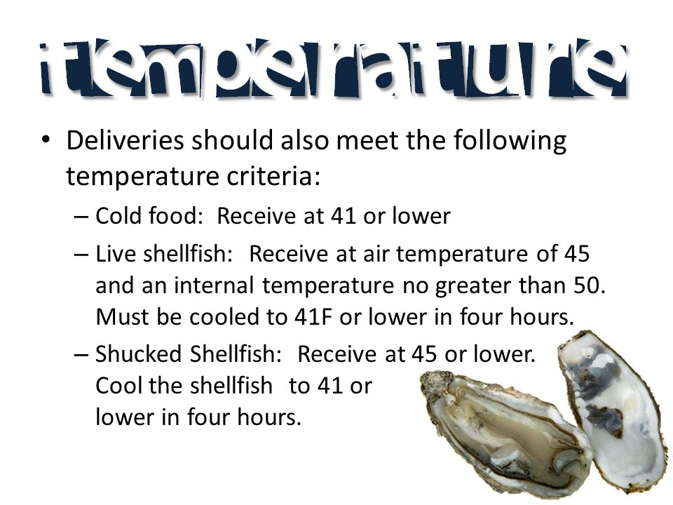 Deliveries should also meet the following temperature criteria: