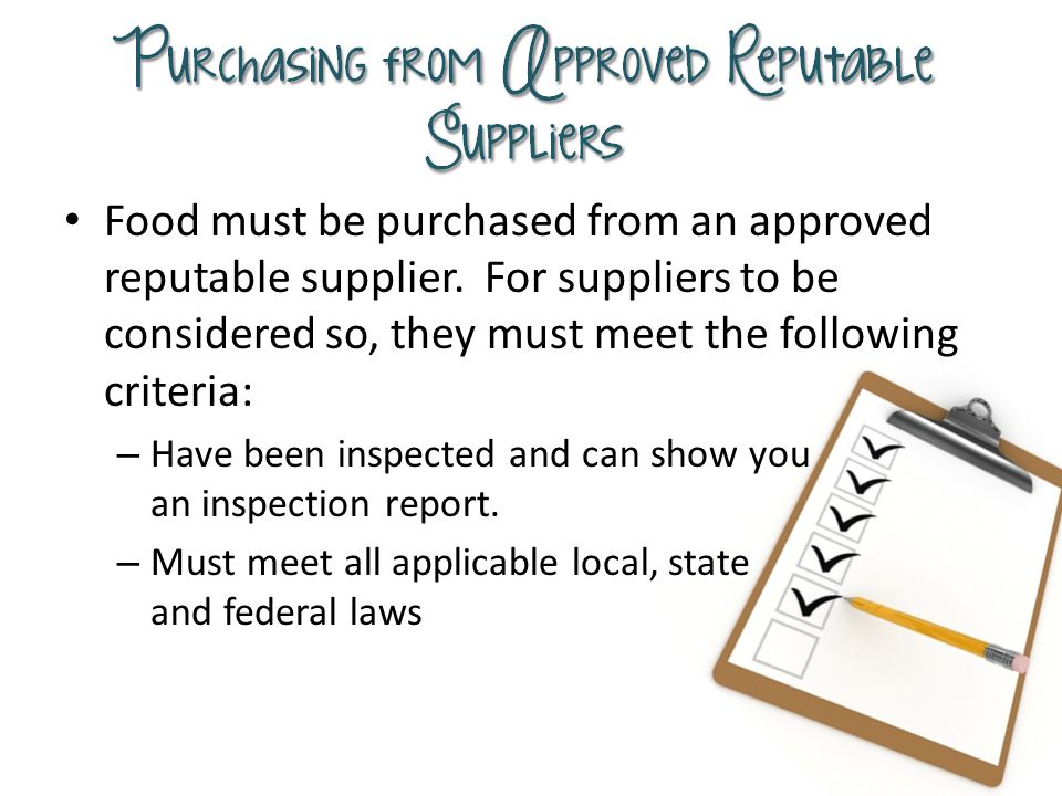 Food must be purchased from an approved reputable supplier