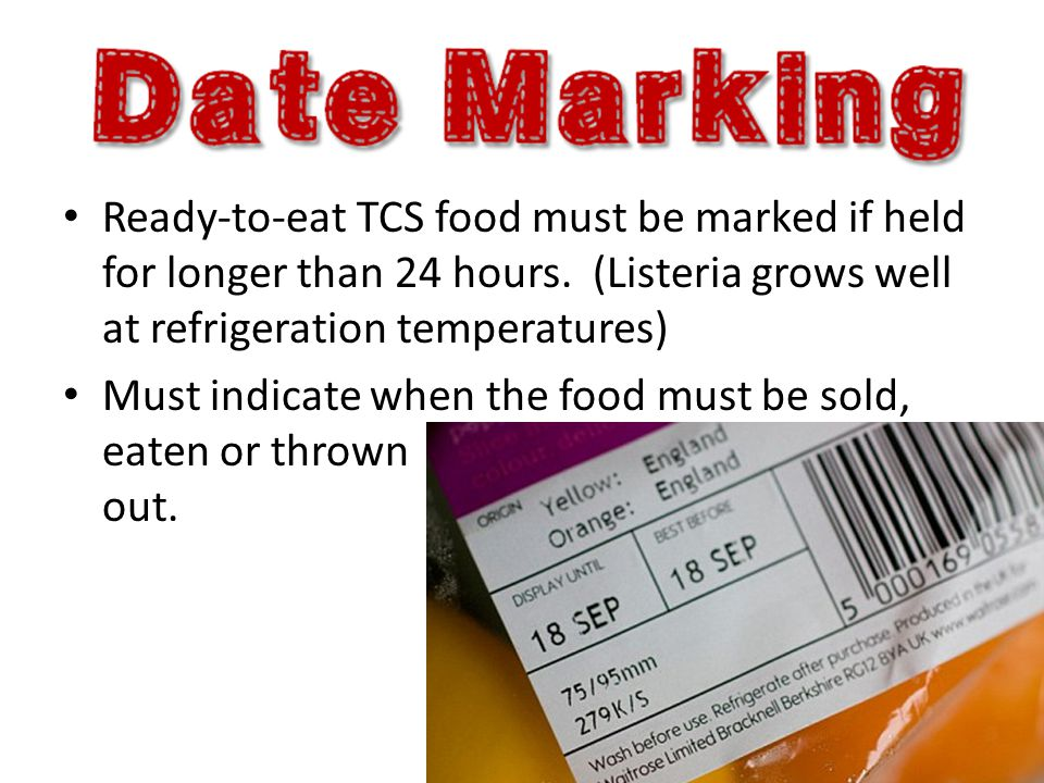 Ready-to-eat TCS food must be marked if held for longer than 24 hours
