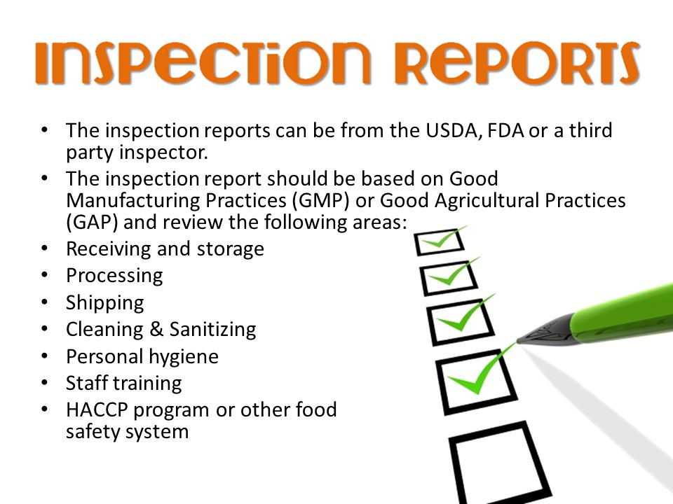 The inspection reports can be from the USDA, FDA or a third party inspector.