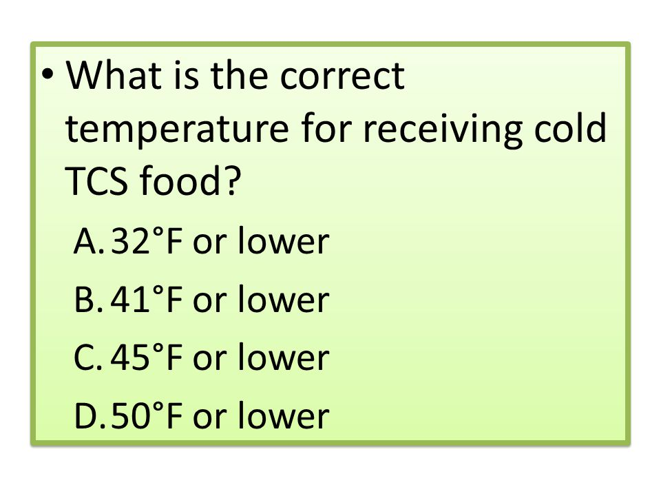 What is the correct temperature for receiving cold TCS food