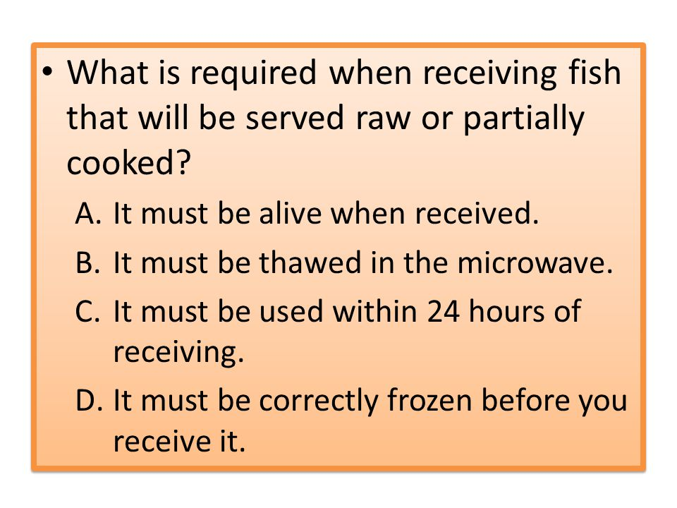 What is required when receiving fish that will be served raw or partially cooked