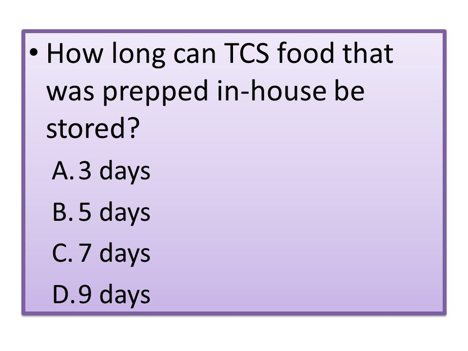 How long can TCS food that was prepped in-house be stored