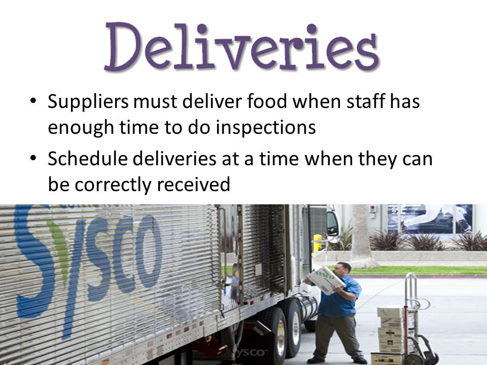 Suppliers must deliver food when staff has enough time to do inspections