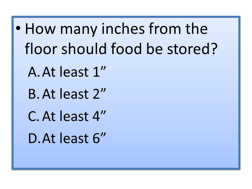 How many inches from the floor should food be stored