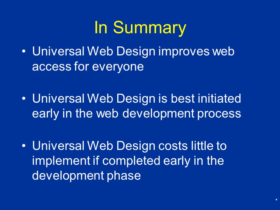 In Summary Universal Web Design improves web access for everyone