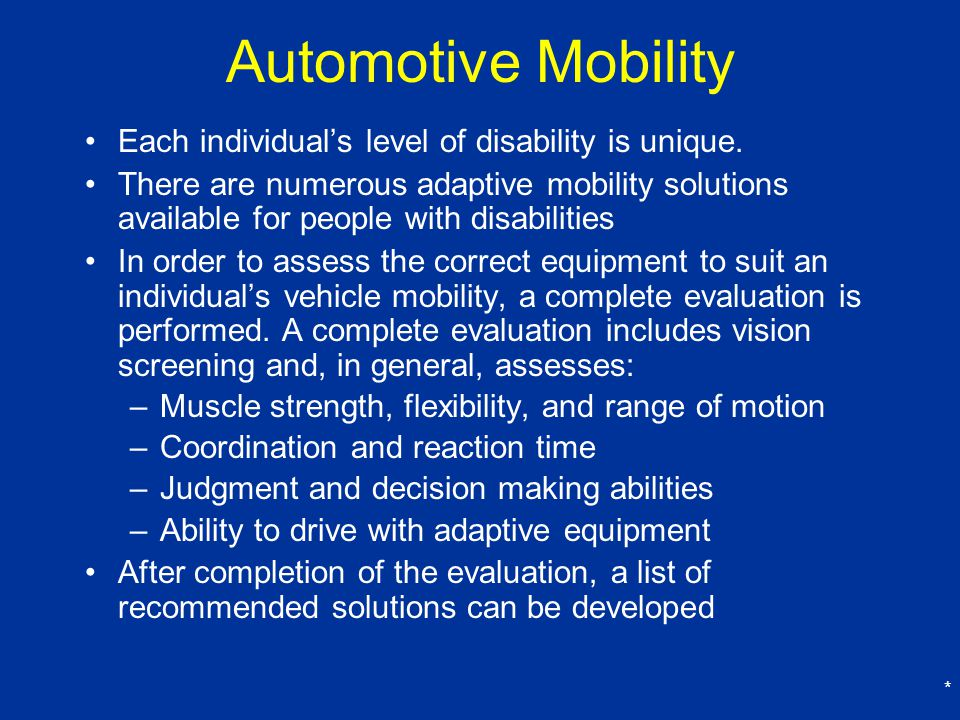 Automotive Mobility Each individual's level of disability is unique.
