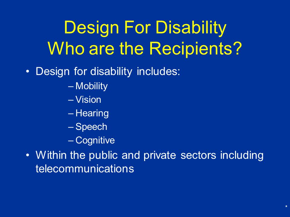 Design For Disability Who are the Recipients