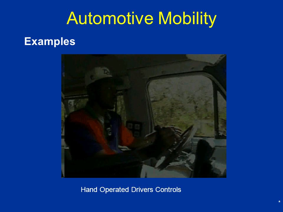 Automotive Mobility Examples Hand Operated Drivers Controls *