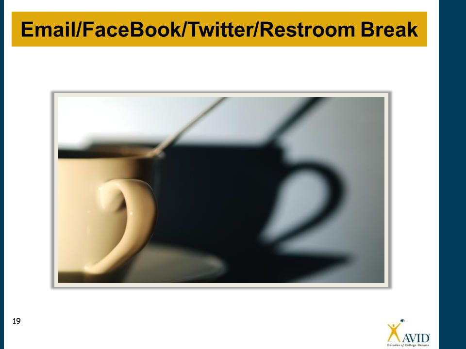 Email/FaceBook/Twitter/Restroom Break