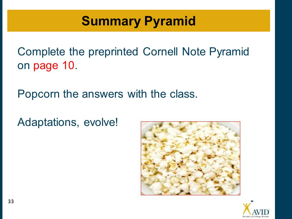 Summary Pyramid Complete the preprinted Cornell Note Pyramid on page 10. Popcorn the answers with the class. Adaptations, evolve!