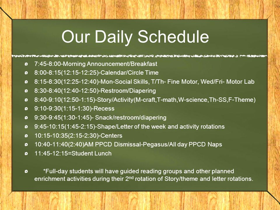 Our Daily Schedule 7:45-8:00-Morning Announcement/Breakfast