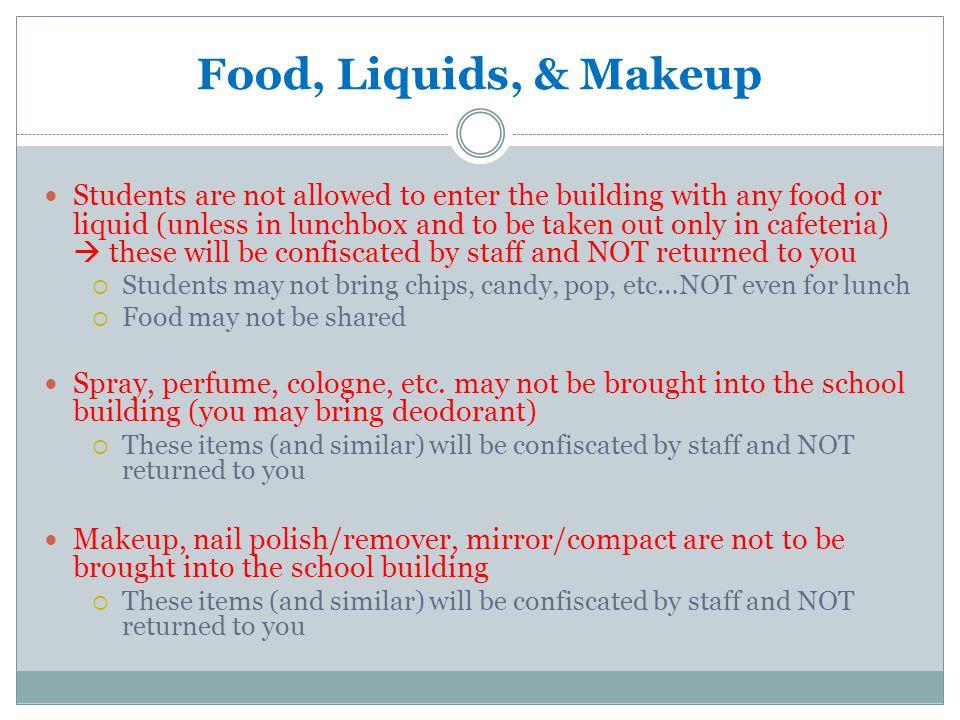 Food, Liquids, & Makeup