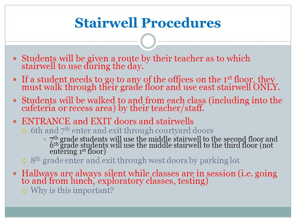 Stairwell Procedures Students will be given a route by their teacher as to which stairwell to use during the day.