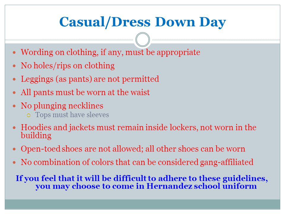 Casual/Dress Down Day Wording on clothing, if any, must be appropriate