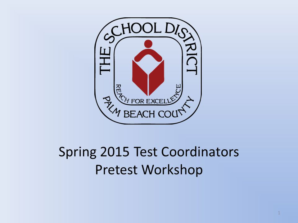 Spring 2015 Test Coordinators Pretest Workshop