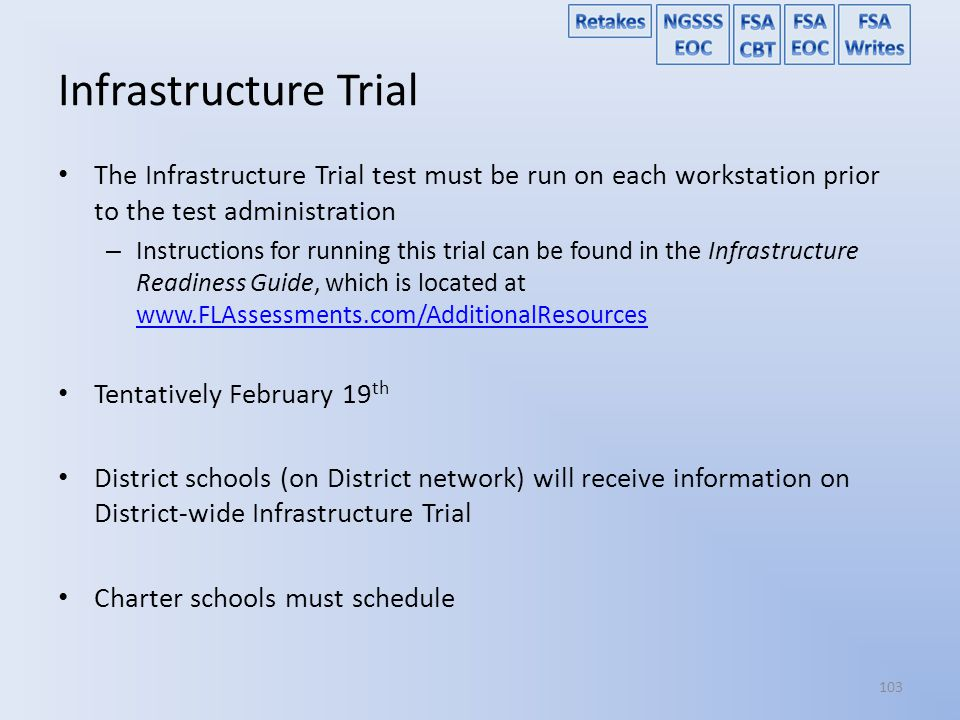 Infrastructure Trial The Infrastructure Trial test must be run on each workstation prior to the test administration.