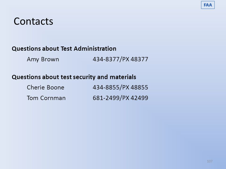 Contacts Questions about Test Administration Amy Brown