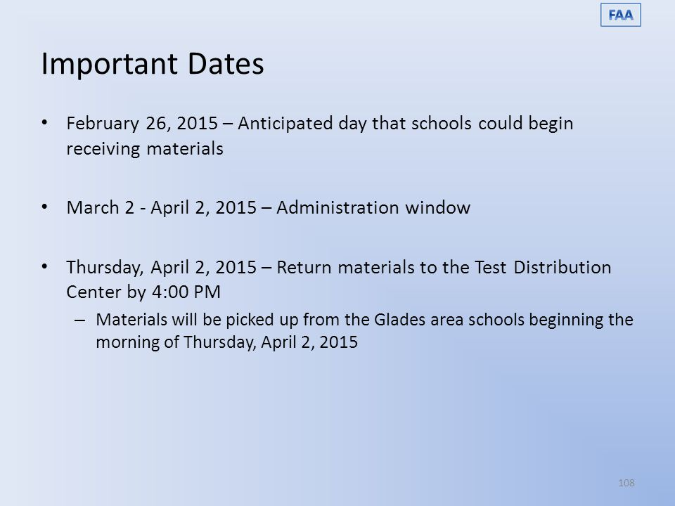 Important Dates February 26, 2015 – Anticipated day that schools could begin receiving materials. March 2 - April 2, 2015 – Administration window.