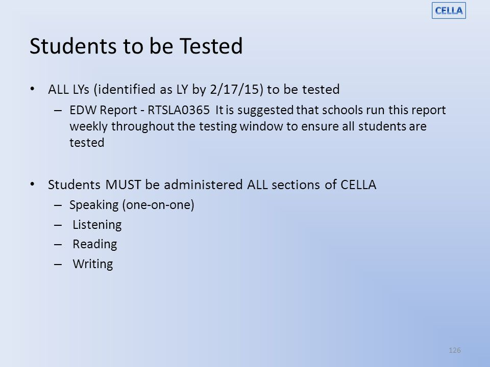 Students to be Tested ALL LYs (identified as LY by 2/17/15) to be tested.