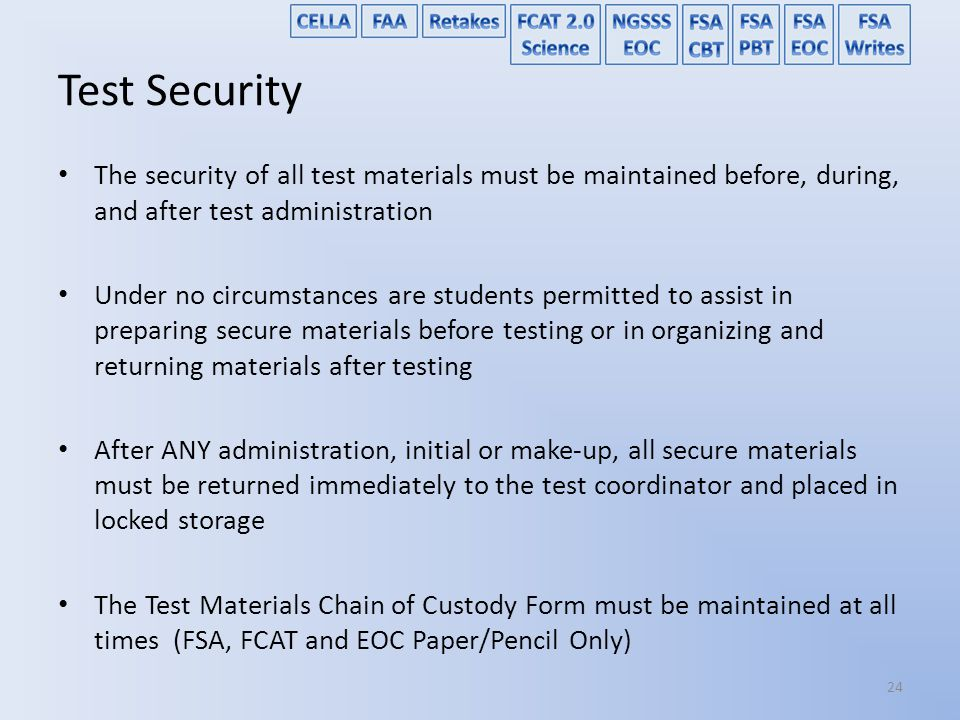 Test Security The security of all test materials must be maintained before, during, and after test administration.